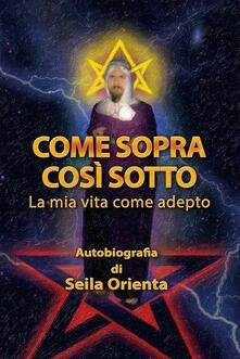Come sopra, così sotto - Seila Orienta, P. Windsheimer - Translator - ebook