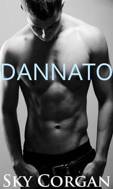 Dannato - Sky Corgan - ebook