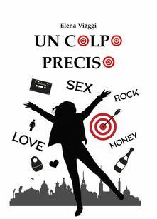 Un Colpo Preciso - Elena Viaggi - ebook