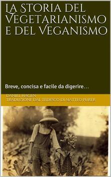 La Storia Del Vegetarianismo E Del Veganismo - Daniel Hagen - ebook