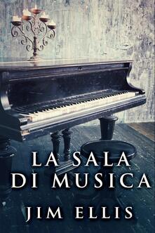 La Sala di Musica - Jim Ellis - ebook