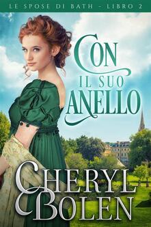 Con Il Suo Anello - Cheryl Bolen - ebook