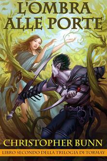 L'ombra Alle Porte - Christopher Bunn - ebook
