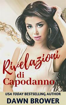 Rivelazioni di Capodanno - Dawn Brower - ebook