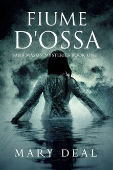 Fiume d'Ossa - Mary Deal - ebook