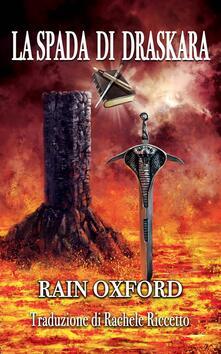 La Spada Di Draskara - Rain Oxford - ebook
