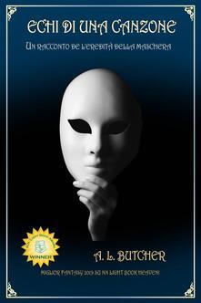 Echi Di Una Canzone - A L Butcher - ebook