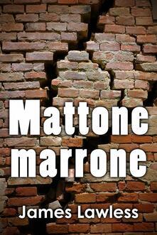 Mattone Marrone - James Lawless - ebook