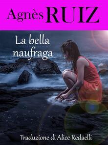 La Bella Naufraga - Agnes Ruiz - ebook