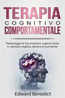Terapia Cognitivo-Comportamentale - Edward Benedict - ebook