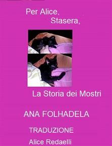 Per Alice, Stasera, La Storia Dei Mostri - Ana Folhadela - ebook