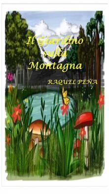 Il Giardino sulla Montagna - Raquel Peña - ebook