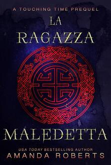La Ragazza Maledetta - Amanda Roberts - ebook