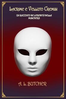 Lacrime e Velluto Cremisi - A L Butcher - ebook