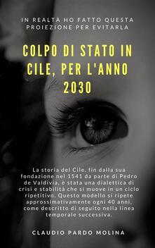 Colp[O Di Stato In Cile, Per L'anno 2030 - Claudio Pardo Molina - ebook