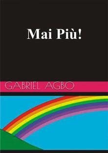 Mai Più! - Gabriel Agbo - ebook