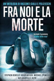 Fra Noi E La Morte - Kay Castaneda,Stephen Bentley - ebook