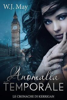 Anomalia Temporale - W.J. May - ebook