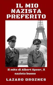 Il Mio Nazista Preferito - Lázaro Droznes - ebook