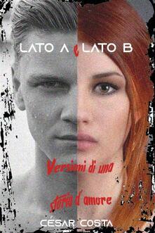 Lato A E Lato B - César Costa - ebook