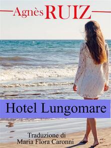 Hotel Lungomare - Agnes Ruiz - ebook