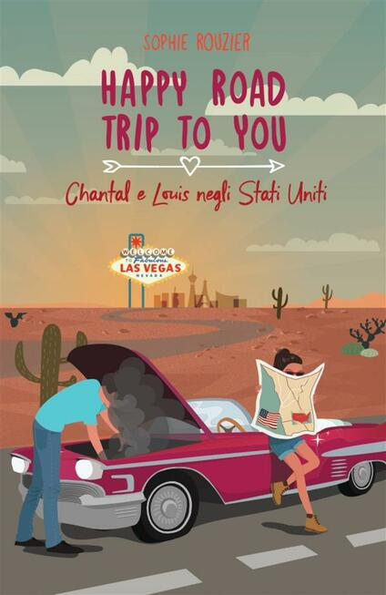 Happy Road Trip To You: Chantal E Louis Negli Stati Uniti - Sophie Rouzier - ebook