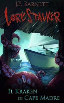 Il Kraken di Cape Madre - J.P. Barnett - ebook
