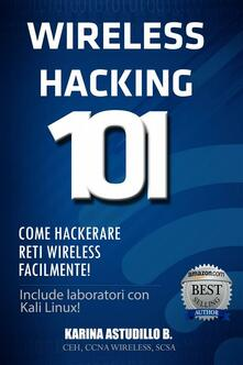 Wireless Hacking 101 - Karina Astudillo - ebook