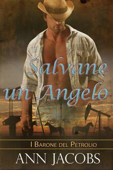 Salvare Un Angelo - Ann Jacobs - ebook