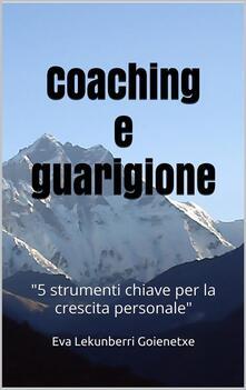 Coaching e guarigione - Eva Lekunberri Goienetxe - ebook