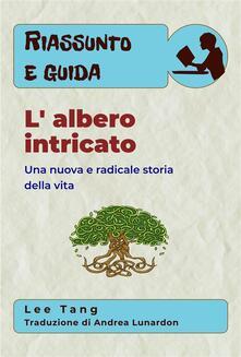 Riassunto E Guida - L' Albero Intricato - Lee Tang - ebook
