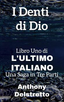 I Denti Di Dio - Anthony Delstretto - ebook