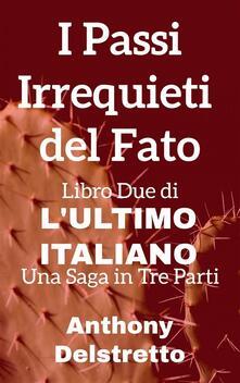I Passi Irrequieti Del Fato - Anthony Delstretto - ebook