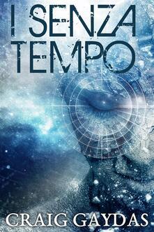 I Senza Tempo - Craig Gaydas - ebook
