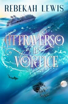 Attraverso Il Vortice - Rebekah Lewis - ebook