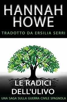 Le radici dell'ulivo - Hannah Howe - ebook