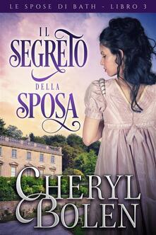 Il Segreto Della Sposa - Cheryl Bolen - ebook