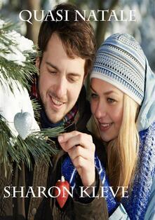 Quasi Natale - Sharon Kleve - ebook