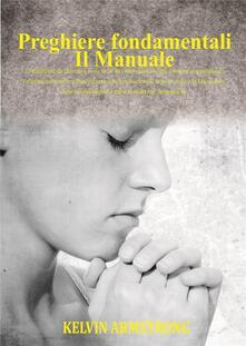 Preghiere Fondamentali - Kelvin Armstrong - ebook