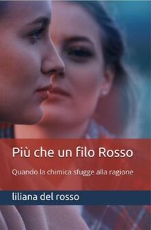 Più Che Un Filo Rosso - Liliana Del Rosso - ebook