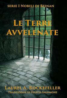 Le Terre Avvelenate - Laurel A. Rockefeller - ebook