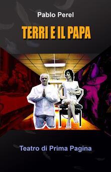 Terri E Il Papa - Pablo Perel - ebook