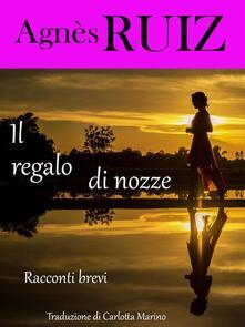 Il Regalo Di Nozze - Agnes Ruiz - ebook