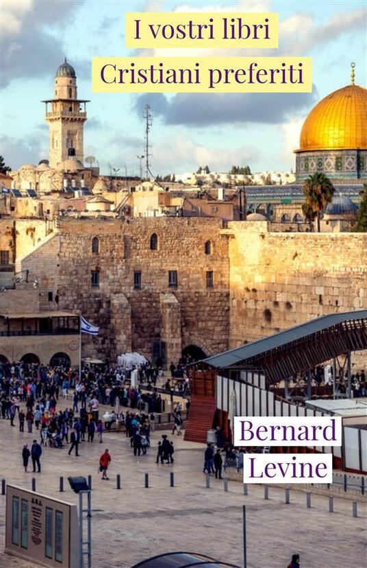 I Vostri Libri Cristiani Preferiti - Bernard Levine - ebook