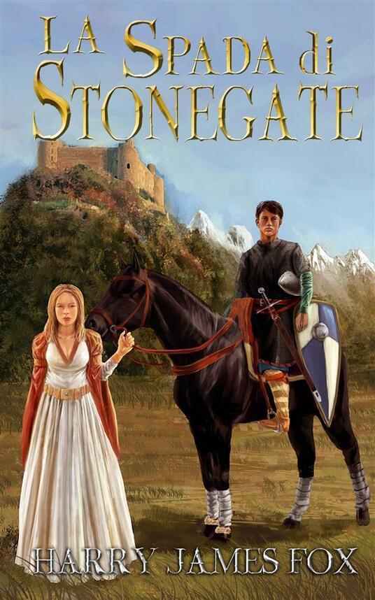 La Spada Di Stonegate - Harry James Fox - ebook