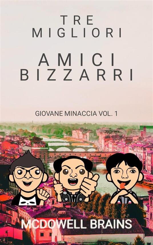Tre Migliori Amici Bizzarri - McDowell Brains - ebook