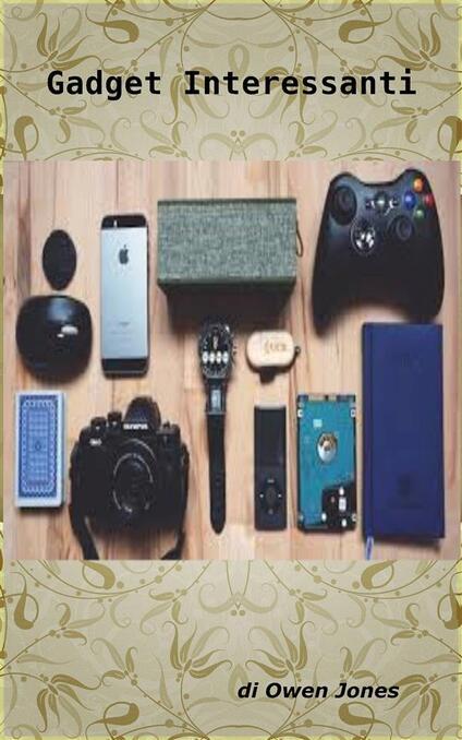 Gadget Interessanti - Owen Jones - ebook