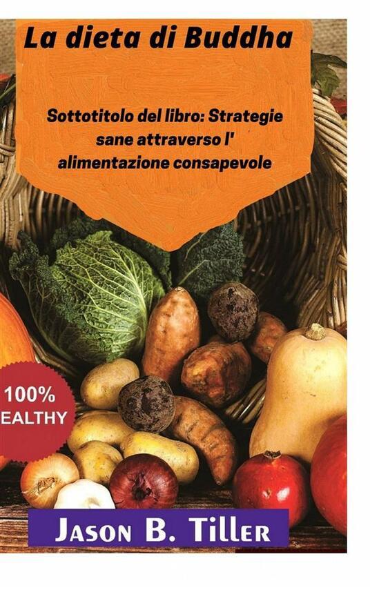 La Dieta Di Buddha - jason b. tiller - ebook