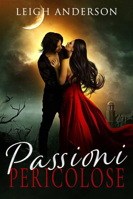 Passioni Pericolose - Leigh Anderson - ebook