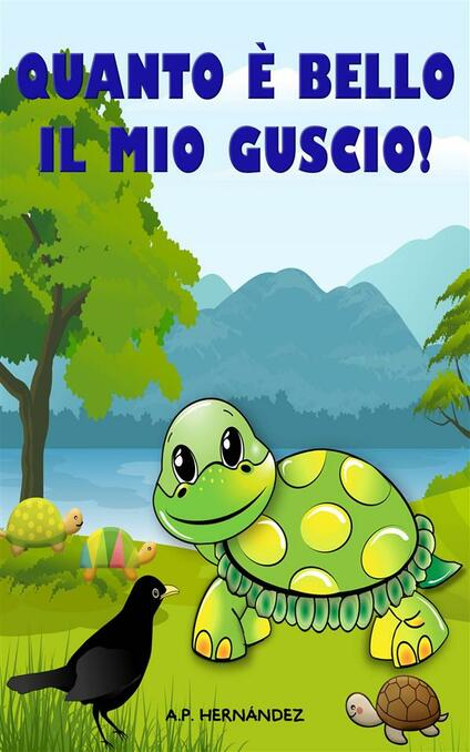 Quanto È Bello Il Mio Guscio! - A.P. Hernández - ebook